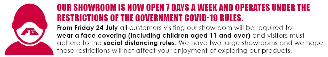 Our showroom is now open 7 days a week and operates under the restrictions of the Government COVID-19 rules.