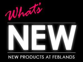 New Products Now at Feblands